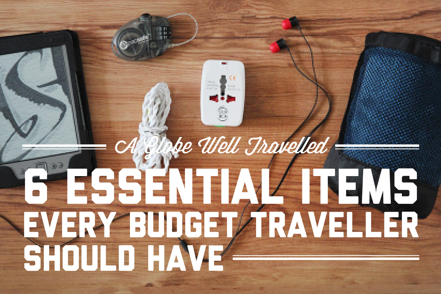 6 essential items every budget traveller should have