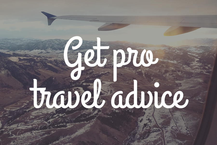 Get pro travel advice