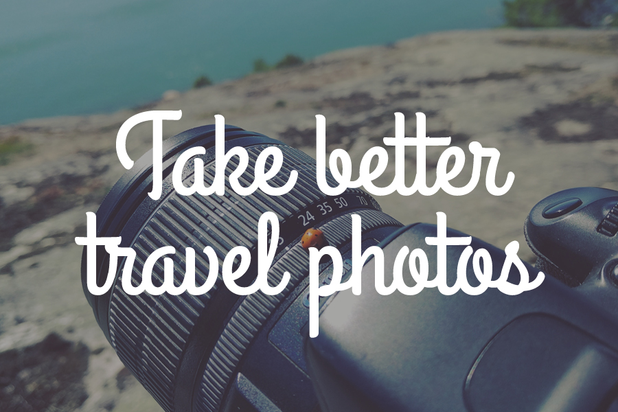 Take better travel photos